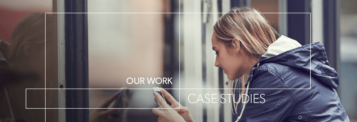 OUR WORK: CASE STUDIES